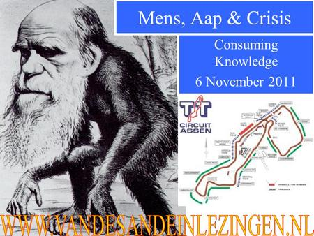 Consuming Knowledge 6 November 2011 Mens, Aap & Crisis.