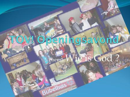 TOV! Openingsavond Thema:Wie is God ?.