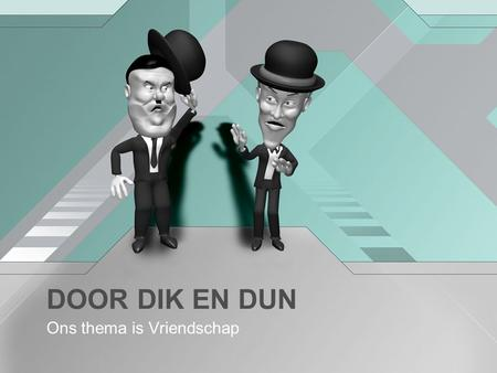 Ons thema is Vriendschap