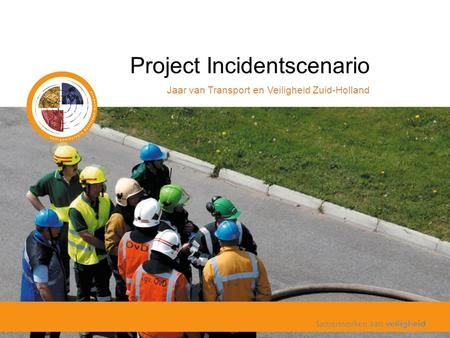 Project Incidentscenario Jaar van Transport en Veiligheid Zuid-Holland.