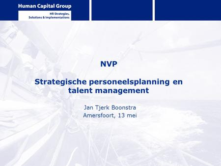 NVP Strategische personeelsplanning en talent management Jan Tjerk Boonstra Amersfoort, 13 mei.