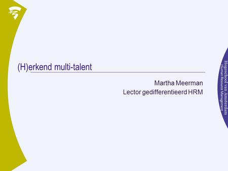 (H)erkend multi-talent Martha Meerman Lector gedifferentieerd HRM.