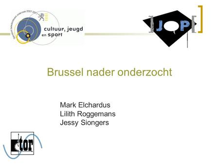 Brussel nader onderzocht Mark Elchardus Lilith Roggemans Jessy Siongers.