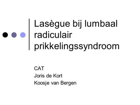 Lasègue bij lumbaal radiculair prikkelingssyndroom