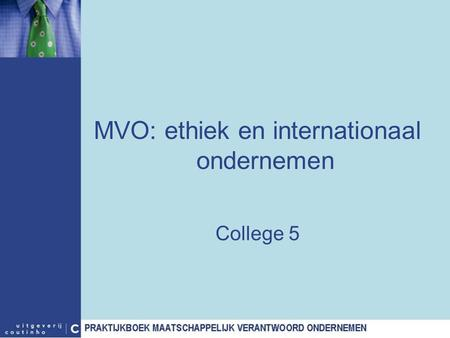 MVO: ethiek en internationaal ondernemen College 5.