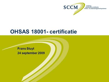 OHSAS 18001- certificatie Frans Stuyt 24 september 2009.
