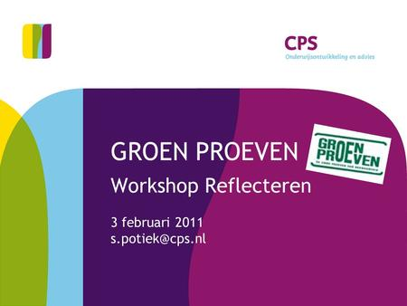 GROEN PROEVEN Workshop Reflecteren 3 februari 2011