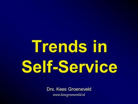 Trends in Self-Service