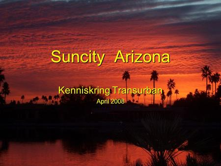 Suncity Arizona Kenniskring Transurban April 2008.