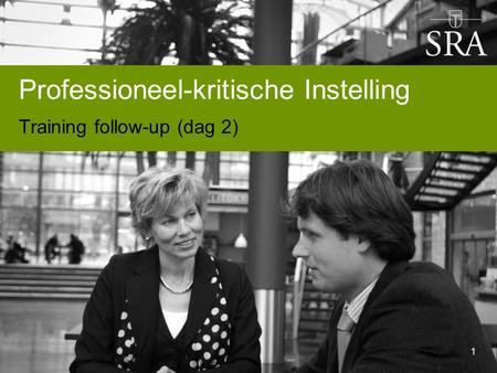 Professioneel-kritische Instelling Training follow-up (dag 2) 1.