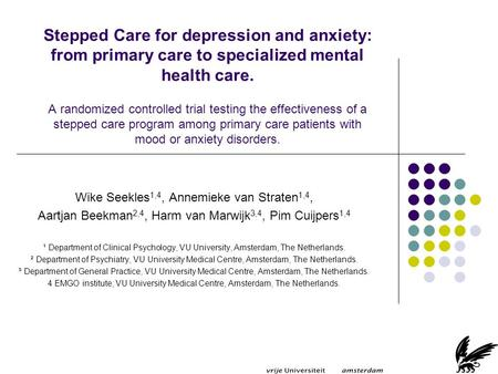 Stepped Care for depression and anxiety: from primary care to specialized mental health care. A randomized controlled trial testing the effectiveness of.