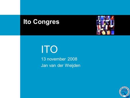 Ito Congres ITO 13 november 2008 Jan van der Weijden.