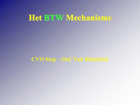 Het BTW Mechanisme CVO Step – Oef. Vak Didaktiek.