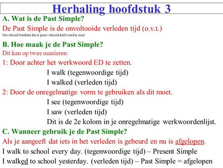 Herhaling hoofdstuk 3 A. Wat is de Past Simple?