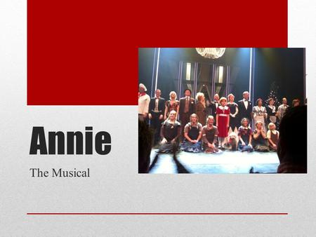 Annie The Musical.