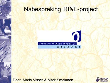 Nabespreking RI&E-project Door: Mario Visser & Mark Smakman.