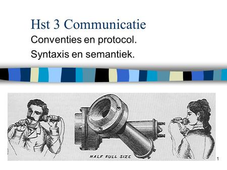 1 Hst 3 Communicatie Conventies en protocol. Syntaxis en semantiek.