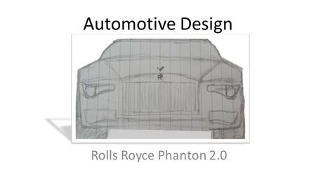 Automotive Design Rolls Royce Phanton 2.0. Packaging.