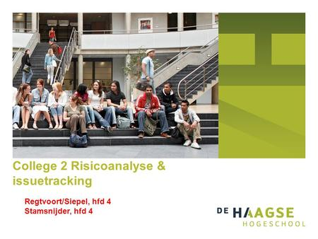 College 2 Risicoanalyse & issuetracking Regtvoort/Siepel, hfd 4 Stamsnijder, hfd 4.