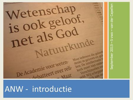 ANW - introductie September 2013 – 5 vwo – van der Capellen.