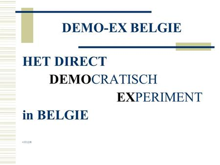 DEMO-EX BELGIE HET DIRECT DEMOCRATISCH EXPERIMENT in BELGIE v031208.