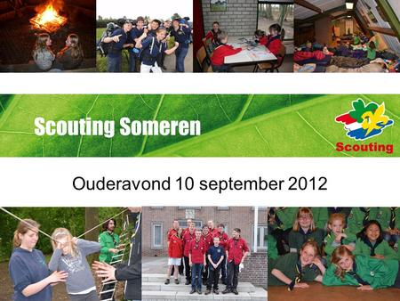 Scouting Someren Ouderavond 10 september 2012.