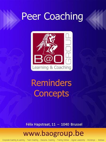 Peer Coaching Reminders Concepts Corporate Coaching & Learning - Team Coaching - Executive Coaching - Training Institute - Aligned Leadership - Workshops.