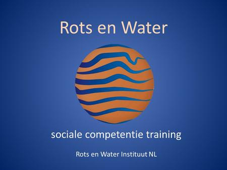 Rots en Water sociale competentie training Rots en Water Instituut NL.