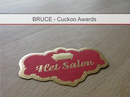 BRUCE - Cuckoo Awards. Het Salon Uitgever van Customer Media Redactioneel concept.