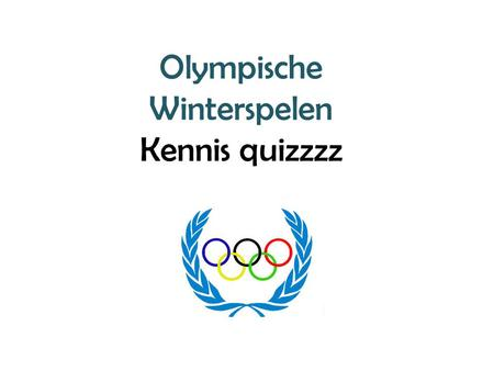 Olympische Winterspelen Kennis quizzzz. Intro  Kn2KE&feature=related.