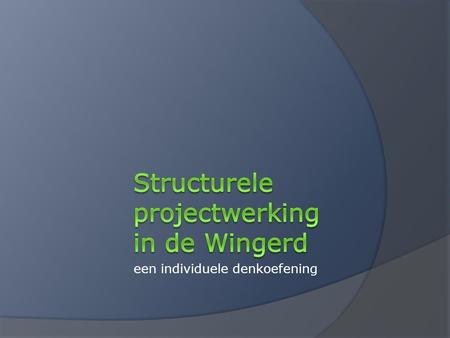 Structurele projectwerking in de Wingerd
