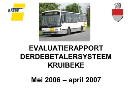 EVALUATIERAPPORT DERDEBETALERSYSTEEM KRUIBEKE Mei 2006 – april 2007.