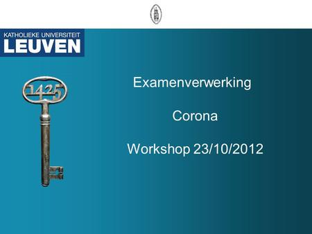 Examenverwerking Corona Workshop 23/10/2012. Agenda.