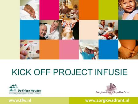 KICK OFF PROJECT INFUSIE