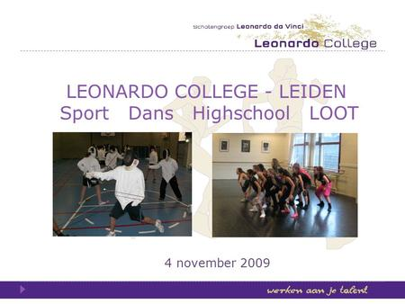 LEONARDO COLLEGE - LEIDEN Sport Dans Highschool LOOT 4 november 2009.