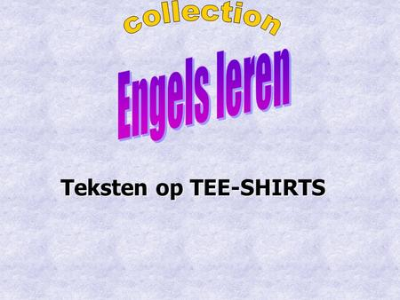 Collection Engels leren Teksten op TEE-SHIRTS.