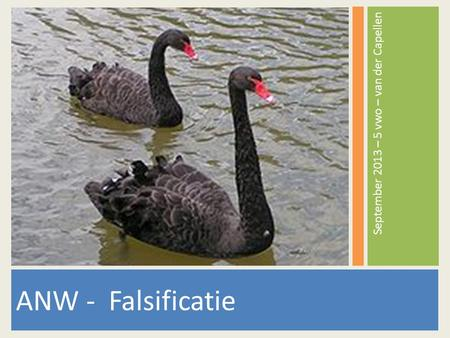 ANW - Falsificatie September 2013 – 5 vwo – van der Capellen.