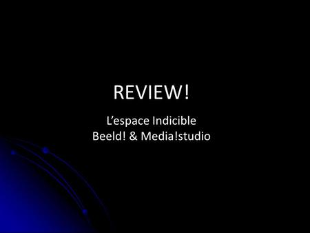 REVIEW! L'espace Indicible Beeld! & Media!studio.