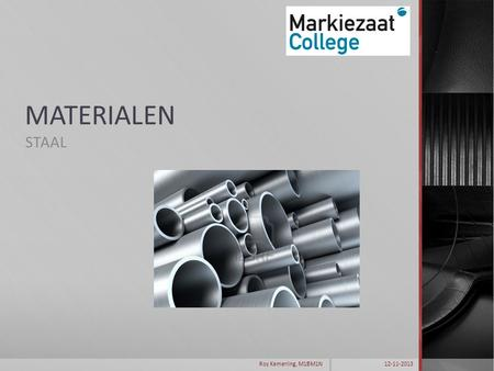 MATERIALEN STAAL 12-11-2013 Roy Kamerling, M1BM1N.