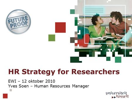 HR Strategy for Researchers EWI – 12 oktober 2010 Yves Soen – Human Resources Manager.