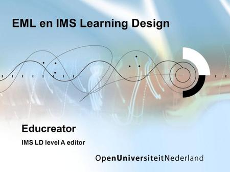 EML en IMS Learning Design Educreator IMS LD level A editor.