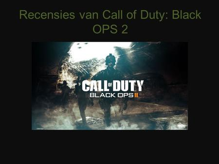 Recensies van Call of Duty: Black OPS 2. Recensie 1  of-duty-black-ops-2-review