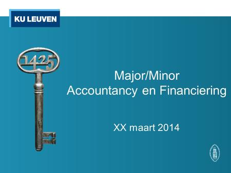 Major/Minor Accountancy en Financiering XX maart 2014.