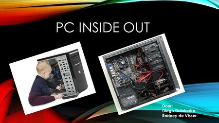 PC INSIDE OUT Door: Diego Duinkerke Rodney de Visser.