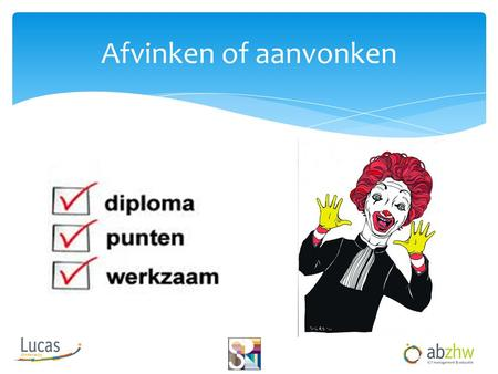 Afvinken of aanvonken.  Ser Debie  Paul Veringa Even voorstellen.