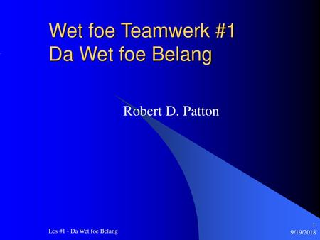 Wet foe Teamwerk #1 Da Wet foe Belang
