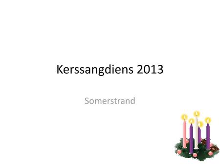 Kerssangdiens 2013 Somerstrand.