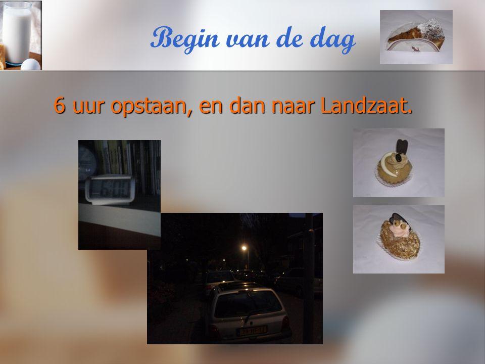 Bij Landsaat Via de achterkant ga je naar binnen. Rond 6:45 uur Rond 6:45 uur