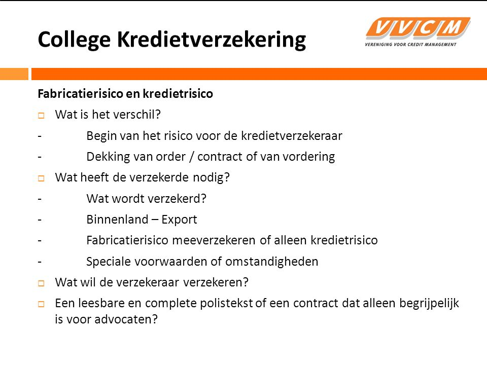 College Kredietverzekering Wat is een fabricatierisico.