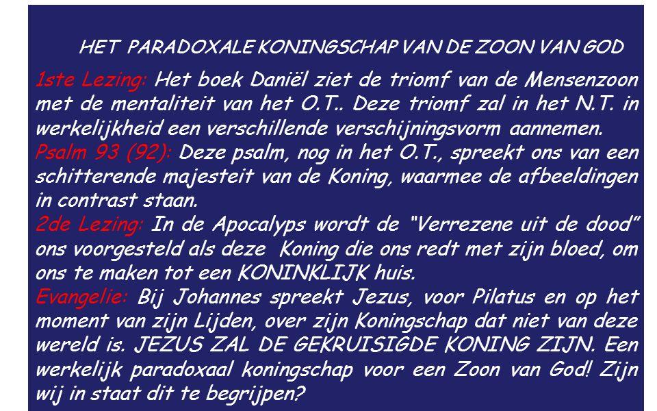 HET PARADOXALE KONINGSCHAP VAN DE ZOON VAN GOD 1ste Lezing: Het boek Daniël ziet de triomf van de Mensenzoon met de mentaliteit van het O.T..